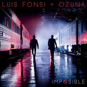 Luis Fonsi - Imposible Ft. Ozuna